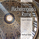 A Journey into Michelangelo's Rome - Angela K. Nickerson