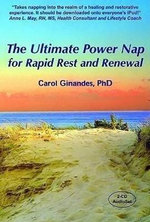 The Ultimate Power Nap for Rapid Rest and Renewal - Carol Ginandes