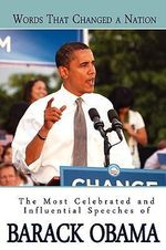 Words That Changed a Nation : The Most Celebrated and Influential Speeches of Barack Obama - [Then] Barack Obama