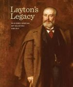 Layton's Legacy : An Historic American Art Collection, 1888-2013 - John C Eastberg