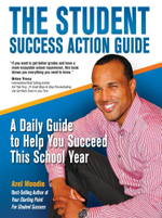 The Student Success Action Guide : A Daily Guide to Help You Succeed This School Year - Arel Moodie