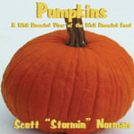 Pumpkins : A Well Rounded View of the Well Rounded Food