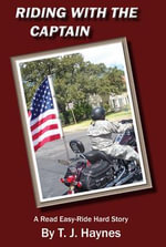 Riding with the Captain : Read Easy-Ride Hard - Tj Haynes