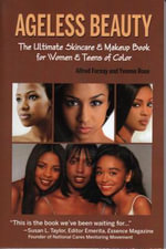 Ageless Beauty : The Ultimate Skin Care and Makeup Guide for Women and Teens of Color - Alfred Fornay