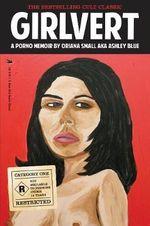 Girlvert : A Porno Memoir - Oriana Small