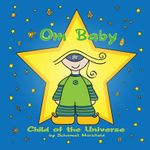 Om Baby, Child of the Universe : Child of the Universe - Schamet Horsfield