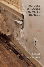 Pictures of Houses with Water Damage : Stories - Michael Hemmingson