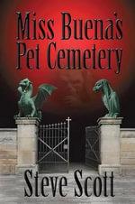 Miss Buena's Pet Cemetery - Steve Scott