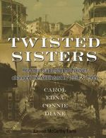 Twisted Sisters : How Four Superstorms Forever Changed the Northeast in 1954 & 1955 - Eamon McCarthy Earls