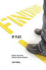 Finding My Place : One Man's Journey from Cleveland to Boston and Beyond - Judah B Leblang