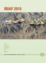 Iriaf 2010 : The Modern Iranian Air Force - Tom Cooper