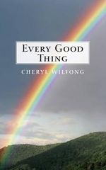 Every Good Thing - Cheryl Wilfong