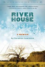 River House : A Memoir - Sarah Lee Lawrence