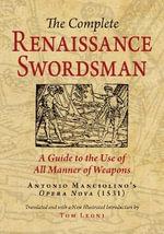 The Complete Renaissance Swordsman : Antonio Manciolino's Opera Nova (1531)