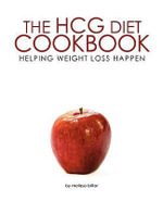 The Hcg Diet Cookbook : Helping Weight Loss Happen - Melissa Bitter