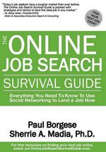The Online Job Search Survival Guide : Everything You Need to Know to Use Social Networking to Land a Job Now - Sherrie Ann Madia