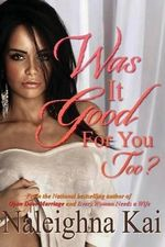 Was It Good for You Too? - Naleighna Kai