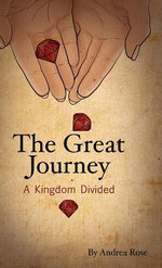 The Great Journey - A Kingdom Divided : Lessons from God's Female Board of Directors - Andrea Rose