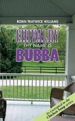 Chivalry : Thy Name is Bubba - Robin Traywick Williams