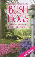 Bush Hogs & Other Swine - Robin Traywick Williams
