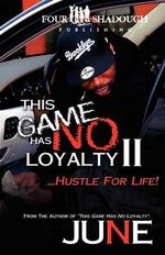 This Game Has No Loyalty II - Hustle for Life - Linford Orlando Miller
