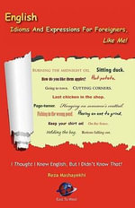 English Idioms and Expressions for Foreigners, Like Me! - Reza Mashayekhi