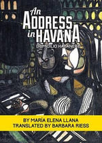 An Address in Havana/Domicilio Habanero : Selected Short Stories - Mar-A Elena Llana