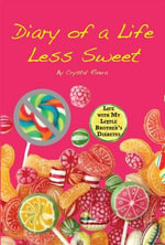 Diary of a Life Less Sweet : Life with My Little Brother's Diabetes - Crystal Rivera