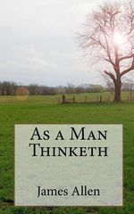 As a Man Thinketh : My Life in Pursuit of the Afterlife - James Allen
