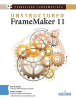 Publishing Fundamentals : Unstructured FrameMaker 11 - Matt R. Sullivan