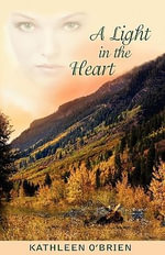 A Light in the Heart - Kathleen Mary O'Brien