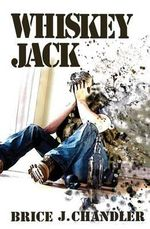 Whiskey Jack - Brice J Chandler