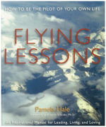 Flying Lessons : How to Be the Pilot of Your Own Life - Pamela Hale