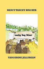 Lucky Dog Diner - Nancy Tancey Buscher