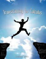 Transitioning to Calculus - Lawrence Mark Leemis