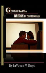 God Will Heal the Breach in Your Marriage - LaVonae V. Floyd