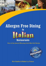 Allergen Free Dining in Italian Restaurants : Part of the Award-Winning Let's Eat Out! Series - Kim Koeller