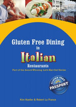 Gluten Free Dining in Italian Restaurants : Part of the Award-Winning Let's Eat Out! Series - Kim Koeller