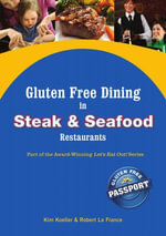 Gluten Free Dining in Steak and Seafood Restaurants : Part of the Award-Winning Let's Eat Out! Series - Kim Koeller