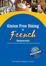 Gluten Free Dining in French Restaurants : Part of the Award-Winning Let's Eat Out! Series - Kim Koeller