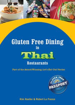 Gluten Free Dining in Thai Restaurants : Part of the Award-Winning Let's Eat Out! Series - Kim Koeller