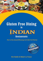Gluten Free Dining in Indian Restaurants : Part of the Award-Winning Let's Eat Out! Series - Kim Koeller