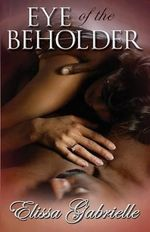 Eye of the Beholder (Peace in the Storm Publishing Presents) - Elissa Gabrielle