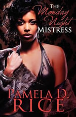 The Monday Night Mistress (Peace in the Storm Publishing Presents) - Pamela D Rice