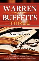Warren Buffett's 3 Favorite Books : A Guide to The Intelligent Investor, Security Analysis, and The Wealth of Nations - Preston George Pysh
