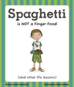 Spaghetti Is Not a Finger Food and Other Life Lessons - Jodi Carmichael