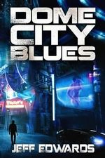 Dome City Blues - Jeff Edwards
