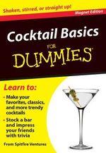 Cocktail Basics for Dummies : Shaken, Stirred, or Straight Up! - Spitfire Ventures Inc