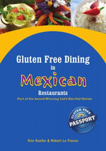 Gluten Free Dining in Mexican Restaurants : Part of the Award-Winning Let's Eat Out! Series - Kim Koeller