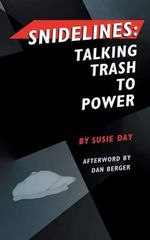 Snidelines : Talking Trash to Power - Susie Day